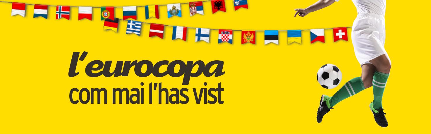 L'eurocopa, com mai l'has vist